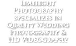 Limelight Photography specializes in Quality Wedding Photography &